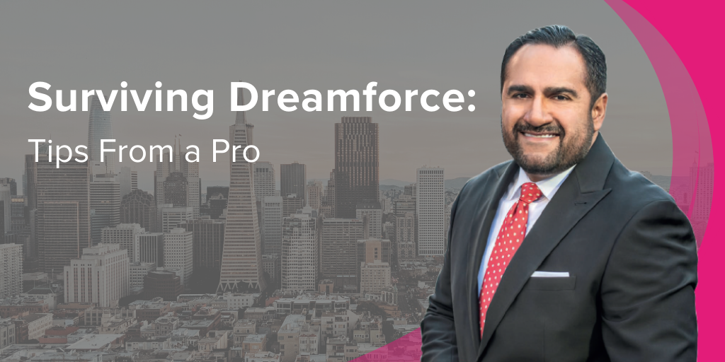 Surviving Dreamforce: Tips from a Pro